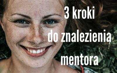 3 niespodziewane kroki do znalezienia mentora